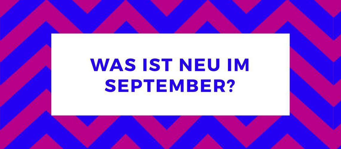 Was ist neu im September?