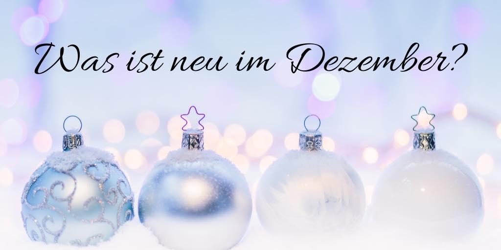 Was ist neu im Dezember?