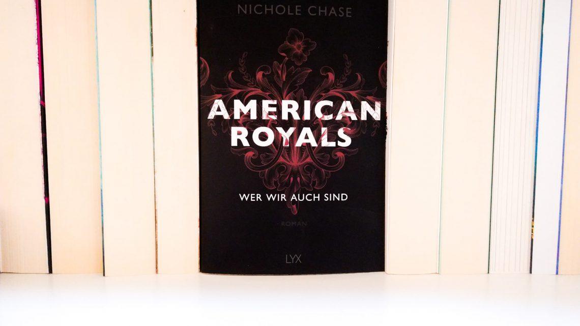 Rezension: »American Royals – Wer wir auch sind« von Nicole Chase