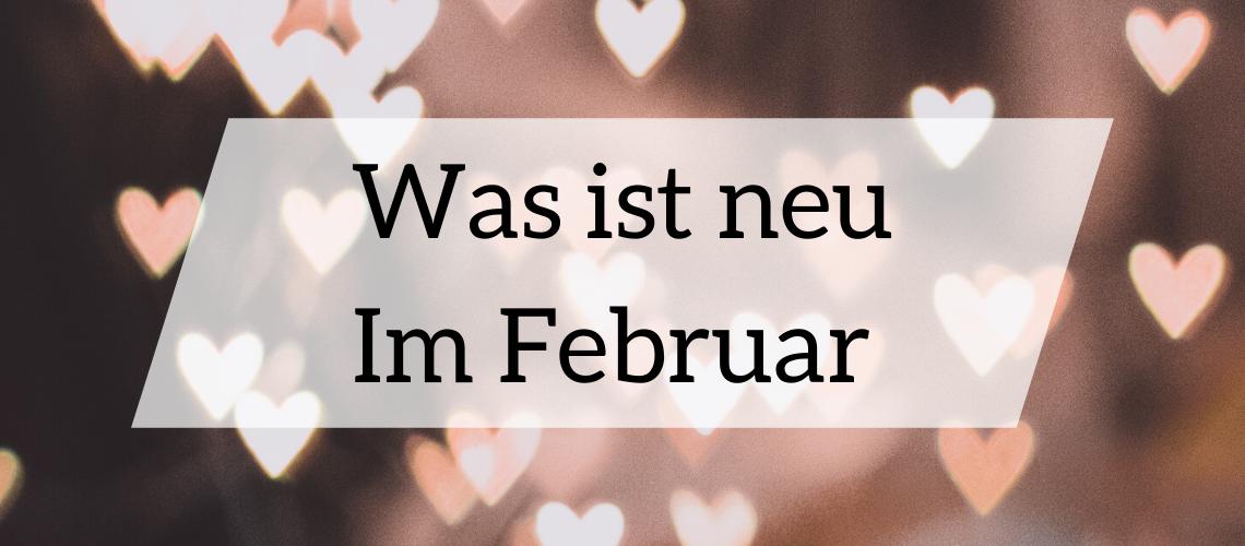 Was ist neu im Februar