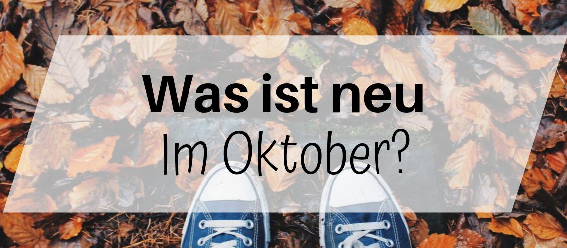 Was ist neu im Oktober?