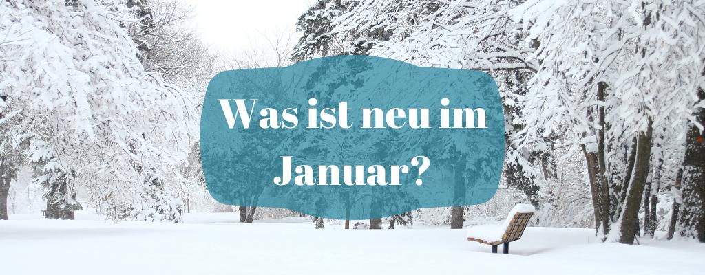 Was ist neu im Januar?