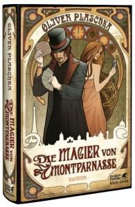 """""""Die Magier von Montparnasse"""" von Oliver Plaschka"""
